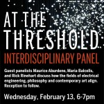 Wednesday, March 20th: 6-7pm @ The Samek,     Jim Campbell Interdisciplinary Panel